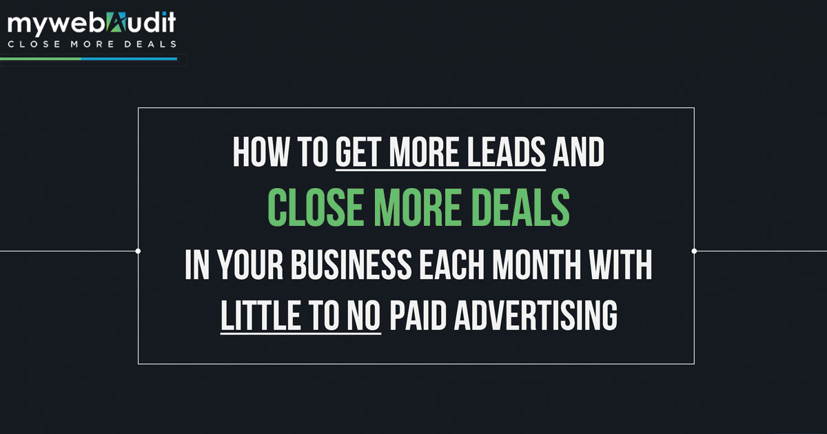 How to Get More Leads and Close More Deals